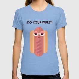 My Worse you say? T-shirt