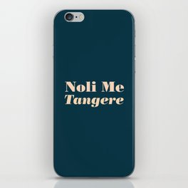 Noli Me Tangere - Touch Me Not iPhone Skin