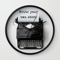 write Wall Clocks featuring write your own story by yuvalaltman