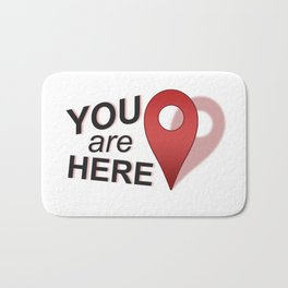 You Are Here (Right Where You Belong) Bath Mat
