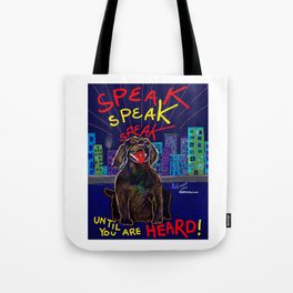 SPEAK Until You Are HEARD! Tote Bag