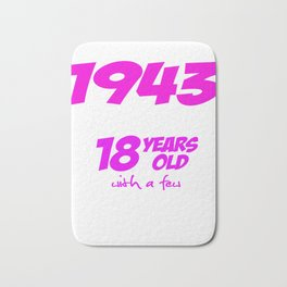Funny Happy Birthday Shirts For Girls Born in 1943 Bath Mat