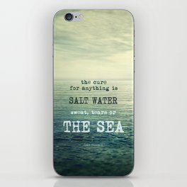 The cure for anything is salt water, sweat, tears, or the sea.    Dinesen iPhone Skin