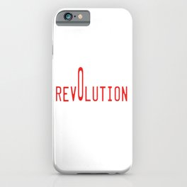 This is the awesome revolutionary Tshirt Those who make peaceful revolution Our revolution iPhone Case