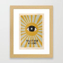 Trust your visions Framed Art Print