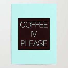 Coffee IV Please Poster