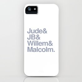 Jude & JB & Willem & Malcolm. iPhone Case