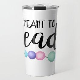 Meant To Bead Travel Mug