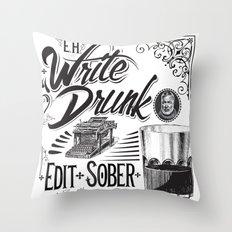 Write Drunk. Edit Sober Throw Pillow