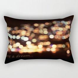 I have a dream... Rectangular Pillow