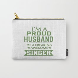 I'M A PROUD SINGER'S HUSBAND Carry-All Pouch
