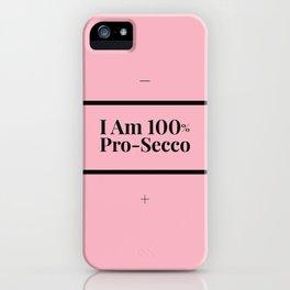Pro-Secco iPhone Case
