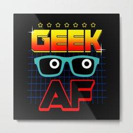 Geek AF Metal Print