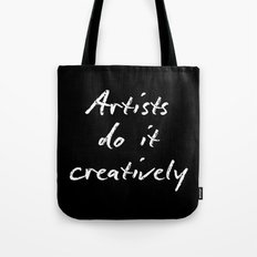 Artists Do It Creatively 2 Tote Bag