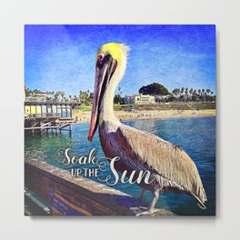 """Soak up the Sun"" quote cute California beach pier pelican Metal Print"