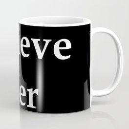 Believe Her Coffee Mug