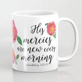 His Mercies Are New Every Morning Watercolor Scripture Typography Art Coffee Mug