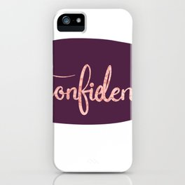 Confidence iPhone Case