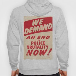 We demand an end to police brutality now! 1968 Civil Rights Protest Poster Hoody