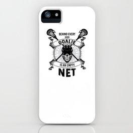 Lacrosse Goalie design Behind Every Good Goalie Gift iPhone Case