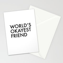 World's okayest friend Stationery Cards