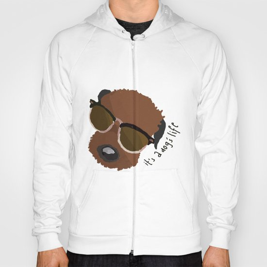 It's a Dog's Life Hoody