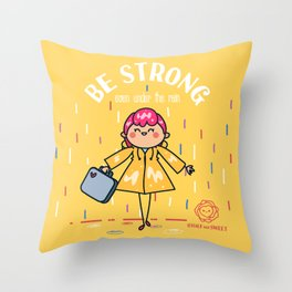 Be strong even under the rain Throw Pillow