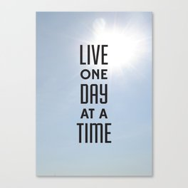 Live one day at a time Canvas Print