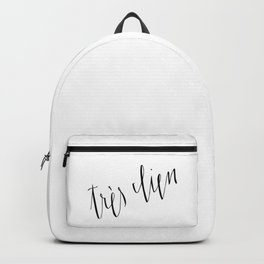 Très Bien... Very Good // French Saying Typography Backpack