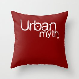 Urban Myth Throw Pillow