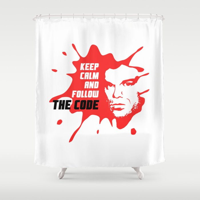 Dexter Keep Calm And Follow The Code Shower Curtain