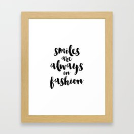 smiles are always in fashion Framed Art Print
