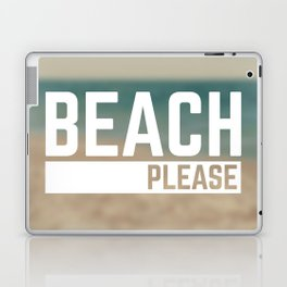 Beach Please Funny Quote Laptop & iPad Skin