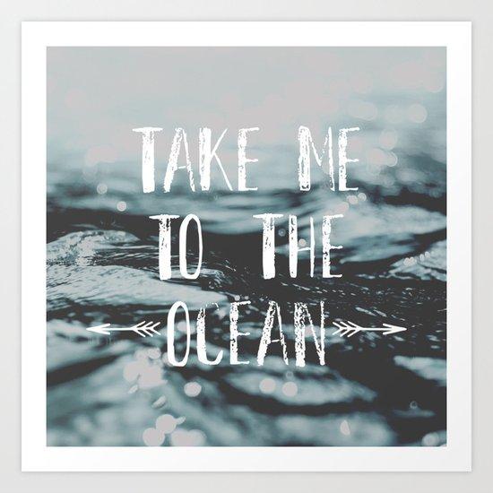Take me to the ocean Art Print