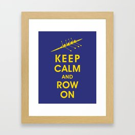 Keep Calm and Row On (For the Love of Rowing) Framed Art Print