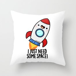 I Need Some Space Cute Rocket Pun Throw Pillow