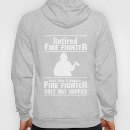 Retired Firefighter Fire Man Chief Funny  Gift Hoody