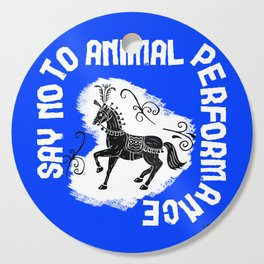 Say NO to Animal Performance – Horse Cutting Board