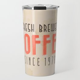 Fresh Brewed Coffee Travel Mug