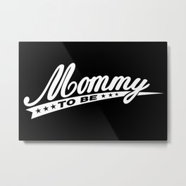 Mommy to be Metal Print