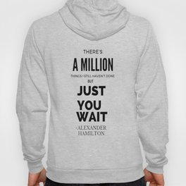 There's a Million things I still haven't done but just you wait Hoody