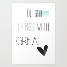 Do small things, typography, quote, inspiration Art Print