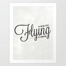 Firefly: We're still flying Art Print