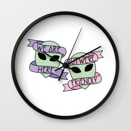 We Are Here, But We're Friendly Wall Clock