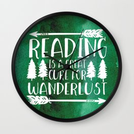 Reading is a Great Cure for Wanderlust (Green Background) Wall Clock