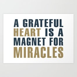 A Grateful Heart is a Magnet for Miracles Typography Art Print