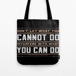 you cannot do interfere with what you can do Inspirational Typography Quote Design Tote Bag