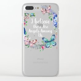 I believe there are angels among us T-shirt girls Clear iPhone Case