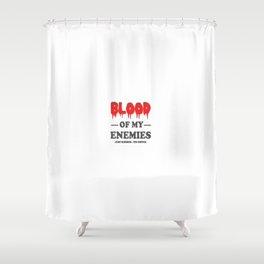Blood of my enemies. jk It's coffee Shower Curtain