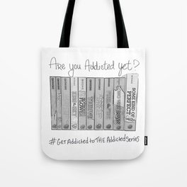 Are you addicted yet? Tote Bag